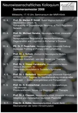 Neurowissenschaftliches Kolloquium              Sommersemester 2008
