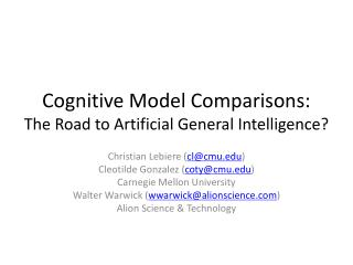 Cognitive Model Comparisons: The Road to Artificial General Intelligence?