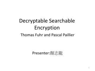 Decryptable Searchable Encryption
