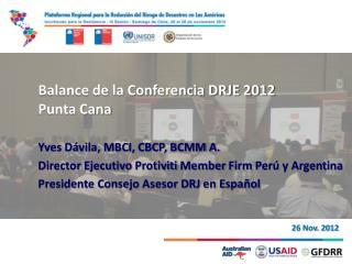 Balance de la Conferencia DRJE 2012 Punta Cana