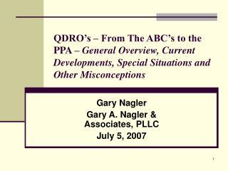 Gary Nagler Gary A. Nagler & Associates, PLLC July 5, 2007