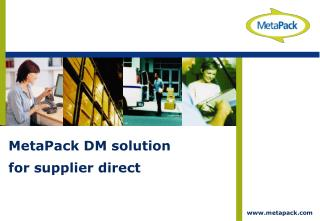 MetaPack DM solution for supplier direct