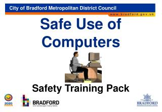 Safe Use of Computers