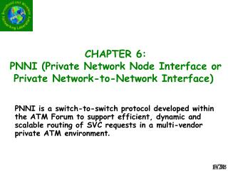 CHAPTER 6: PNNI (Private Network Node Interface or Private Network-to-Network Interface)