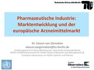 Pharmazeutische Industrie: Marktentwicklung und der europäische Arzneimittelmarkt