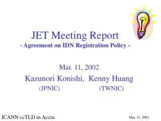 JET Meeting Report - Agreement on IDN Registration Policy -