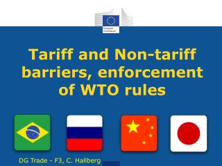 Tariff and Non-tariff barriers, enforcement of WTO rules