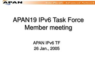 APAN 19  IPv6 Task Force Member meeting