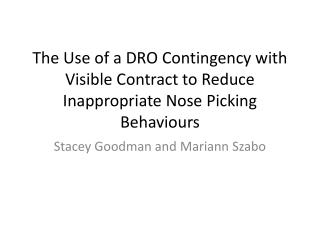 The Use of a DRO Contingency with Visible Contract to Reduce Inappropriate Nose Picking Behaviours