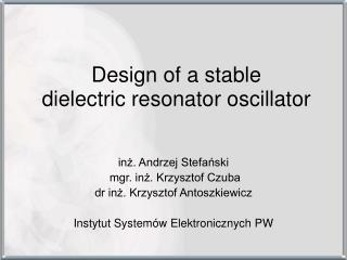 Design of a stable  dielectric resonator oscillator