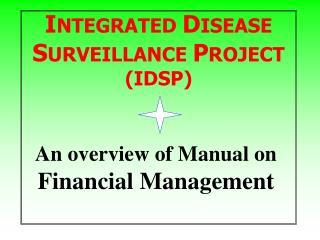 I NTEGRATED  D ISEASE  S URVEILLANCE  P ROJECT (IDSP)