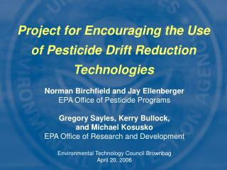 Project for Encouraging the Use of Pesticide Drift Reduction Technologies