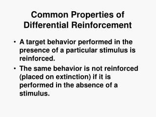 Common Properties of Differential Reinforcement