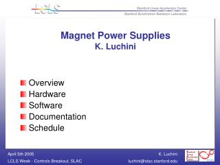 Magnet Power Supplies  K. Luchini