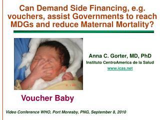 Anna C. Gorter, MD, PhD Instituto CentroAmerica de la Salud icas