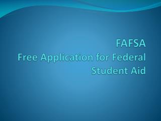 FAFSA Free Application for Federal Student Aid