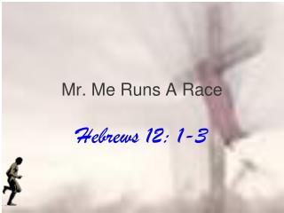 Mr. Me Runs A Race