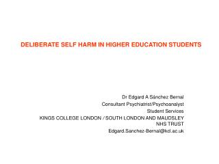 DELIBERATE SELF HARM IN HIGHER EDUCATION STUDENTS