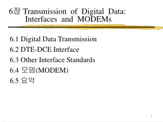 6 장  Transmission  of  Digital  Data: 	Interfaces  and  MODEMs