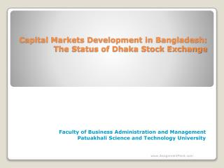Capital Markets Development in Bangladesh:  The Status of Dhaka Stock Exchange