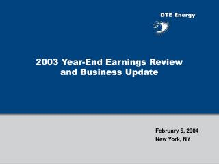 2003 Year-End Earnings Review and Business Update