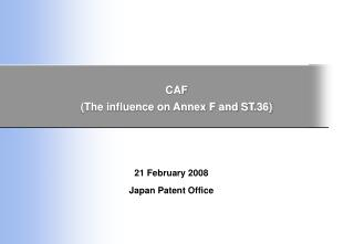 CAF (The influence on Annex F and ST.36)