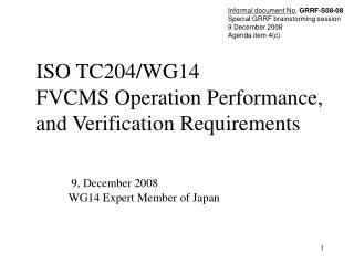ISO TC204/WG14 FVCMS Operation Performance, and Verification Requirements