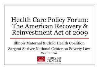 Health Care Policy Forum: The American Recovery & Reinvestment Act of 2009