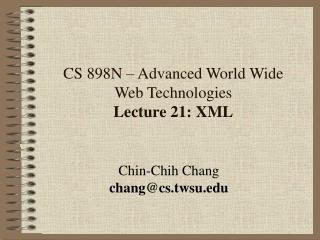 CS 898N – Advanced World Wide Web Technologies                    Lecture 21: XML