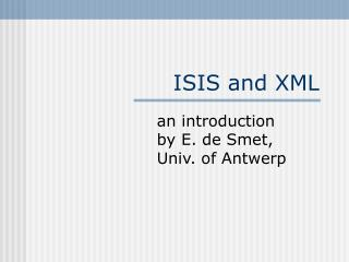 ISIS and XML