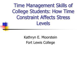 Time Management Skills of College Students: How Time Constraint Affects Stress Levels