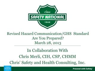 Revised Hazard Communication/GHS  Standard Are You Prepared? March 28, 2013