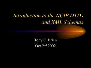 Introduction to the NCIP DTDs and XML Schemas