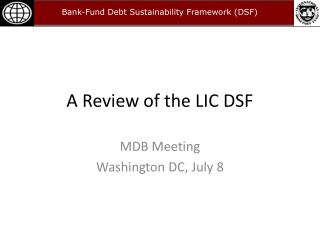 A Review of the LIC DSF