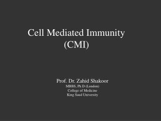 Cell Mediated Immunity (CMI)