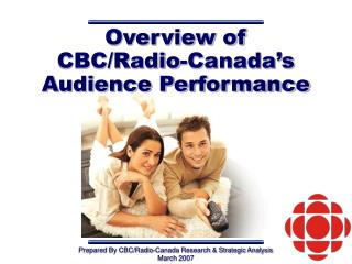 Overview of  CBC/Radio-Canada's Audience Performance