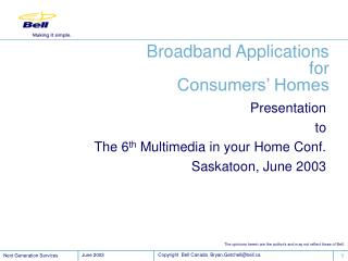 Broadband Applications for  Consumers' Homes