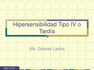Hipersensibilidad Tipo IV o Tardía