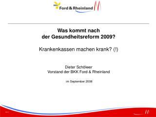 Was kommt nach  der Gesundheitsreform 2009? Krankenkassen machen krank? (!) Dieter Schölwer