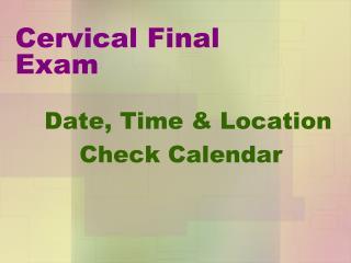 Cervical Final Exam