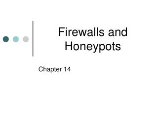 Firewalls and Honeypots