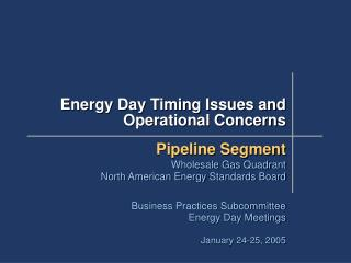 Energy Day Timing Issues and Operational Concerns