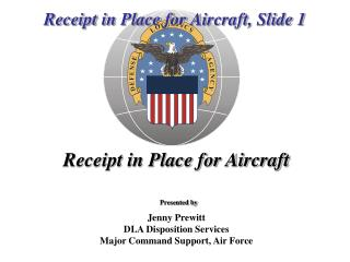 Receipt in Place for  Aircraft, Slide 1