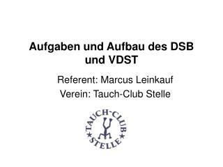 Aufgaben und Aufbau des DSB und VDST