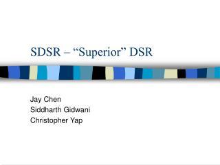"""SDSR – """"Superior"""" DSR"""