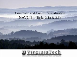 Command and Control Visualization  NAVCIITI  Tasks 2.1a & 2.1b