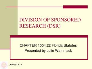 DIVISION OF SPONSORED RESEARCH (DSR)