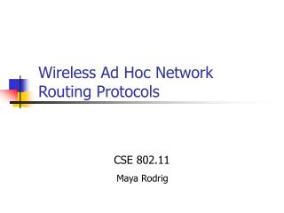 Wireless Ad Hoc Network Routing Protocols