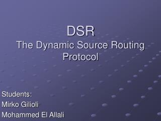 DSR The Dynamic Source Routing Protocol