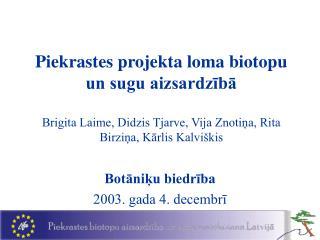 Botāniķu biedrība 2003. gada 4. decembrī